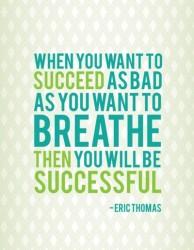 sucess = breath